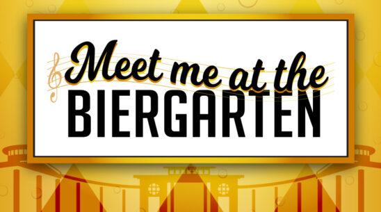 Meet me at the Biergarten